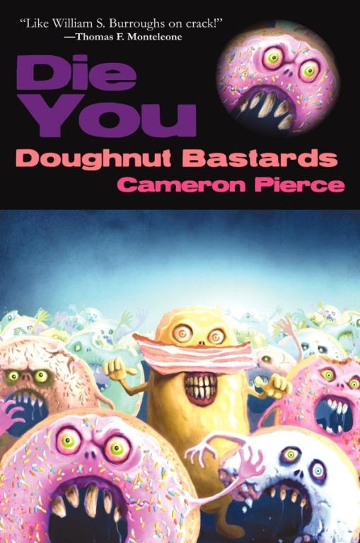 Die You Doughnut Bastards