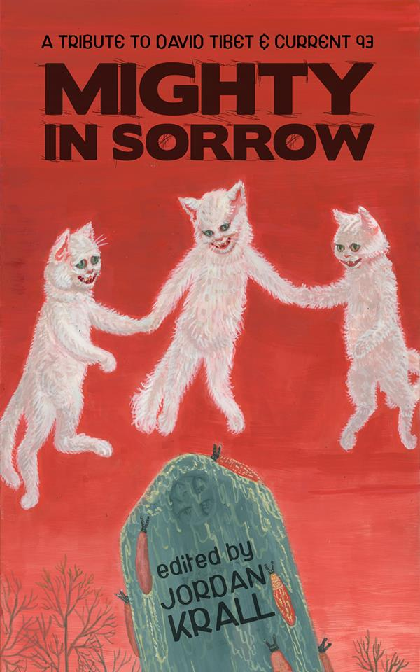 Mighty in Sorrow, a Current 93 tribute anthology